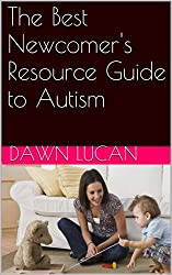 The Best Newcomer's Resource Guide to Autism