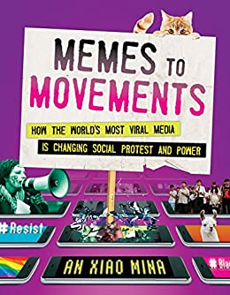 Amazoncom Memes To Movements How The Worlds Most Viral Media Is