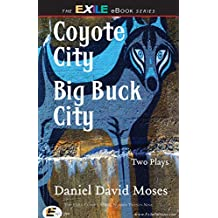 Coyote City / Big Buck City: Two Plays (Exile Classics Series: Number Twenty-Nine)