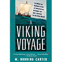 A Viking Voyage: In Which an Unlikely Crew of Adventurers Attempts an Epic Journey to the New World