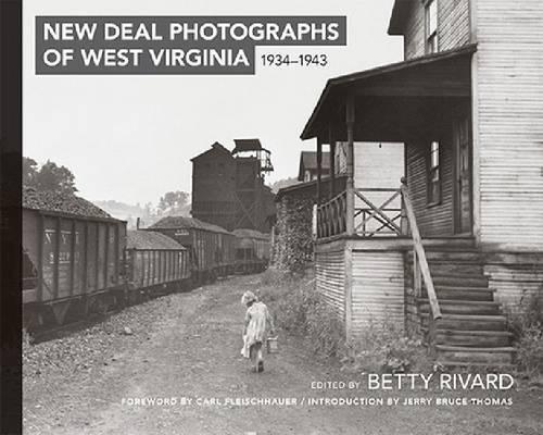 Read Online New Deal Photographs of West Virginia, 1934-1943 ebook