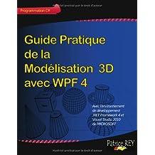 Guide Pratique de La Mod Lisation 3D Avec Wpf 4