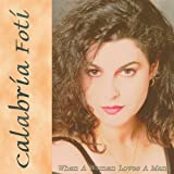 When A Woman Loves A Man by Calabria Foti