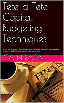various techniques of capital budgeting Capital budgeting lecture in 10 min, capital budgeting techniques decisions npv net present value  capm capital asset pricing model in 4 easy steps.