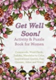 img - for Get Well Soon! Activity & Puzzle Book for Women: Crosswords, Word Finds, Mandalas to Color, Sudoku, Inspirational Quotes, Quizes and Jokes (Get Well Soon Adult Activity Books) (Volume 2) book / textbook / text book