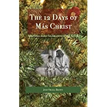 The 12 Days of Mas Christ: Scriptural-based Celebrations of the Savior