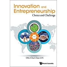 Innovation and Entrepreneurship:Choice and Challenge (Innovation Technology Knowledg)