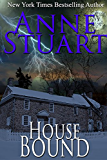 House Bound (Anne Stuart's Bad Boys Book 3)