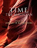 Time, the Magician, Jerome Tr Rothenberg, 1425781594