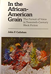 In the African-American Grain : Call-and-Response in Twentieth-Century Black Fiction