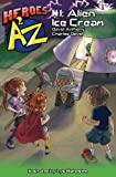Heroes A2Z #1: Alien Ice Cream (Superhero Series, Heroes A to Z) (Volume 1)