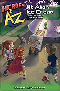 Amazon com: Heroes A2Z #1: Alien Ice Cream (Superhero Series