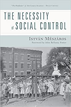 Book The Necessity of Social Control by Istvan Meszaros (2014-01-26)