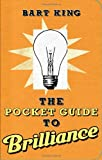 The Pocket Guide to Brilliance, Bart King, 1423605047