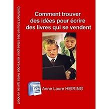 Comment trouver des idées pour écrire des livres qui se vendent (French Edition)