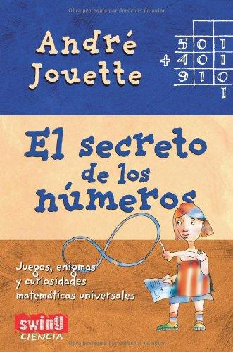 Descargar Libro Secretos De Los Números, Los: Juegos, Enigmas Y Curiosidades Matemáticas Universales André Jouette