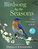 img - for Birdsong by the Seasons: A Year of Listening to Birds book / textbook / text book