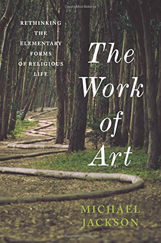 Download The Work of Art: Rethinking the Elementary Forms of Religious Life (Insurrections: Critical Studies in Religion, Politics, and Culture) ebook