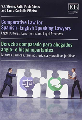 Comparative Law for Spanish-English Speaking Lawyers: Legal Cultures, Legal Terms and Legal Practices (English and Spanish Edition) by Edward Elgar Pub