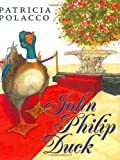 Front cover for the book John Philip Duck by Patricia Polacco