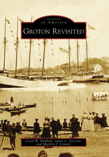 Groton Revisited (CT) (Images of America) PDF