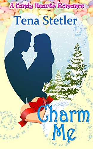 Book: Charm Me (A Candy Hearts Romance) by Tena Stetler