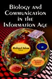 Biology and Communication in the Information Age (Microbiology Research Advances)
