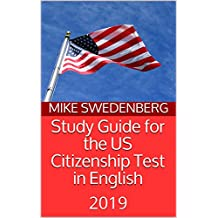 Study Guide for the US Citizenship Test in English: 2019 (Study Guides for the US Citizenship Test Book 3)