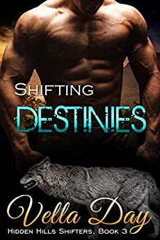 Shifting Destinies: A Paranormal Interracial Story (HIdden Hills Shifters Book 3) by [Day, Vella]