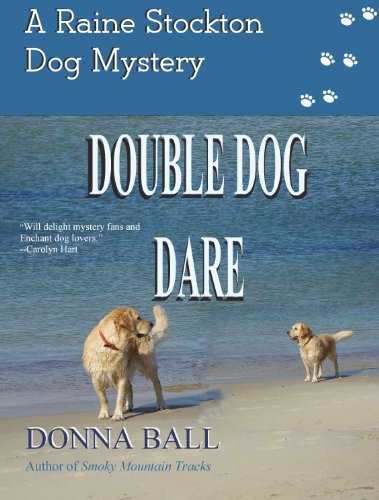 Double Dog Dare (Raine Stockton Dog Mysteries Book (Double Dog Rescue)