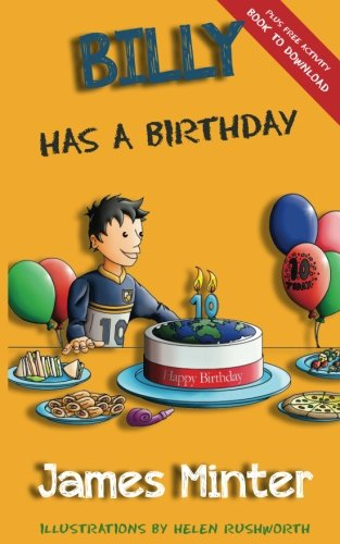 Book: Billy Has A Birthday - Bullying (Billy Growing Up, Volume 1) by James Minter