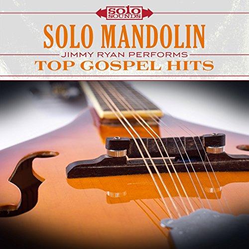 Solo Mandolin: Jimmy Ryan Performs Top Gospel Hits (Rhythm Mandolin)