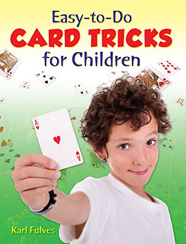 Easy-to-Do Card Tricks for Children (Become a Magician) -