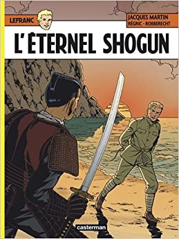 Lefranc, Tome 23 : Léternel Shogun