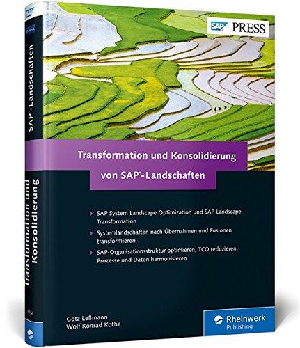 Transformation und Konsolidierung von SAP-Landschaften: SAP Landscape Transformation und System Landscape Optimization (SAP PRESS)