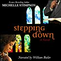 Stepping Down Audiobook by Michelle Stimpson Narrated by William Butler