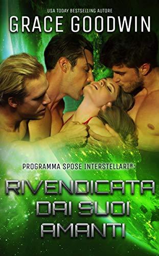 Rivendicata dai suoi amanti (Programma Spose Interstellari® Vol. 4) (Italian Edition)
