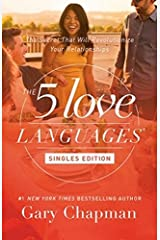 The 5 Love Languages Singles Edition: The Secret that Will Revolutionize Your Relationships Paperback