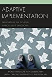 img - for Adaptive Implementation: Navigating the School Improvement Landscape book / textbook / text book