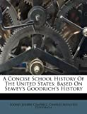 A Concise School History of the United States, Loomis Joseph Campbell, 1178943739