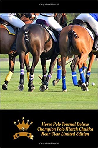 Horse Polo Journal Deluxe! Champion Polo Match Chukkers, Rear View ...