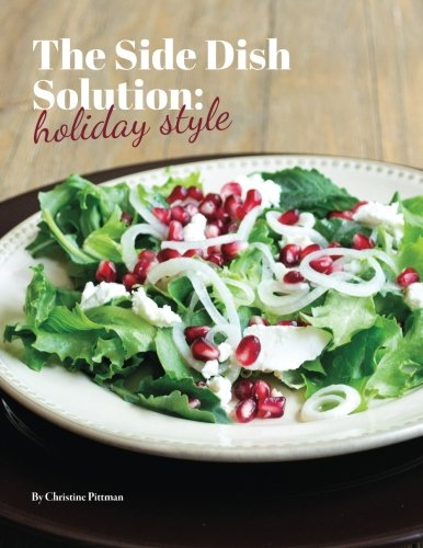 The Side Dish Solution, Holiday Style