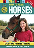 img - for How To Raise Horses: Everything You Need to Know (FFA) book / textbook / text book
