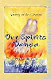 Our Spirits Dance: Poetry of Soul Mates
