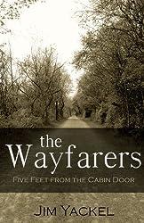 The Wayfarers: Five Feet From The Cabin Door