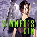 Sinner's Gin: Sinners, Book 1 Audiobook by Rhys Ford Narrated by Tristan James