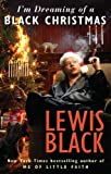 I'm Dreaming of a Black Christmas, Lewis Black, 1594487758