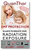 EMF Protection: 12 SIMPLE WAYS TO REDUCE YOUR Radiation Exposure: (Cell phone, WiFi, Mobile, Laptop, TV, Meters, Cell Towers) – BONUS INSIDE