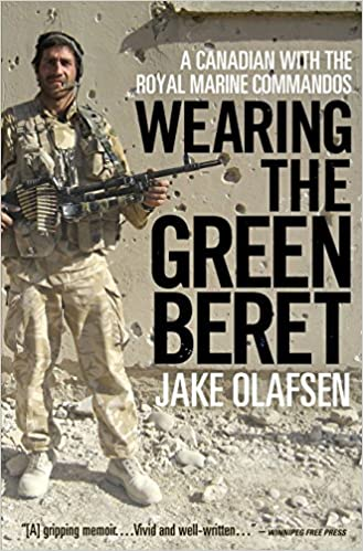 95e8d863fbd8e Amazon.com  Wearing the Green Beret  A Canadian with the Royal Marine  Commandos (9780771068577)  Jake Olafsen  Books
