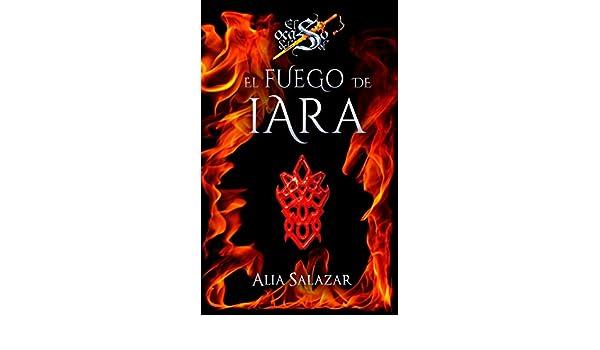 Amazon.com: El fuego de Iara: Volumen 1 (El ocaso del sol) (Spanish Edition) eBook: Alia Salazar, Bicky del Pozo, Colectivo 46: Kindle Store